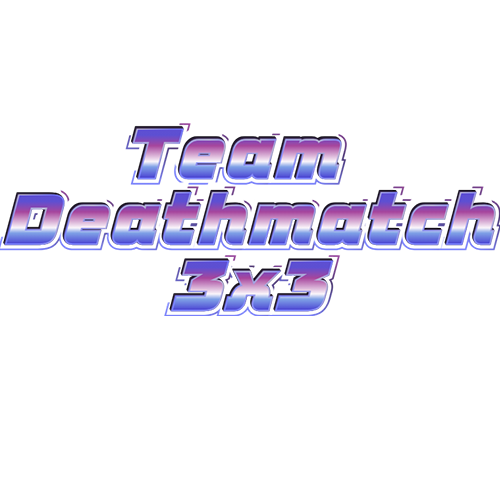 Team Deathmatch 3x3 Tournament